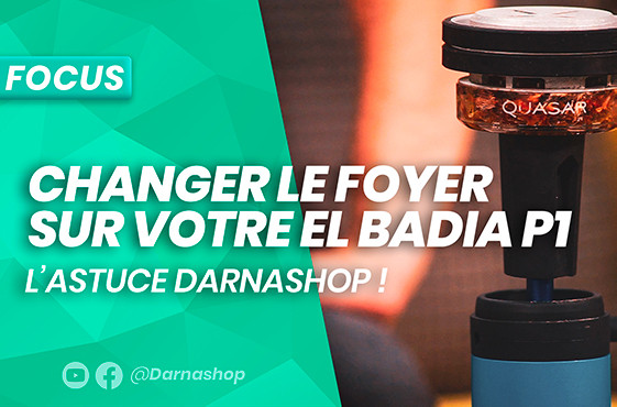 Tuto chicha : changer son foyer El Badia P1